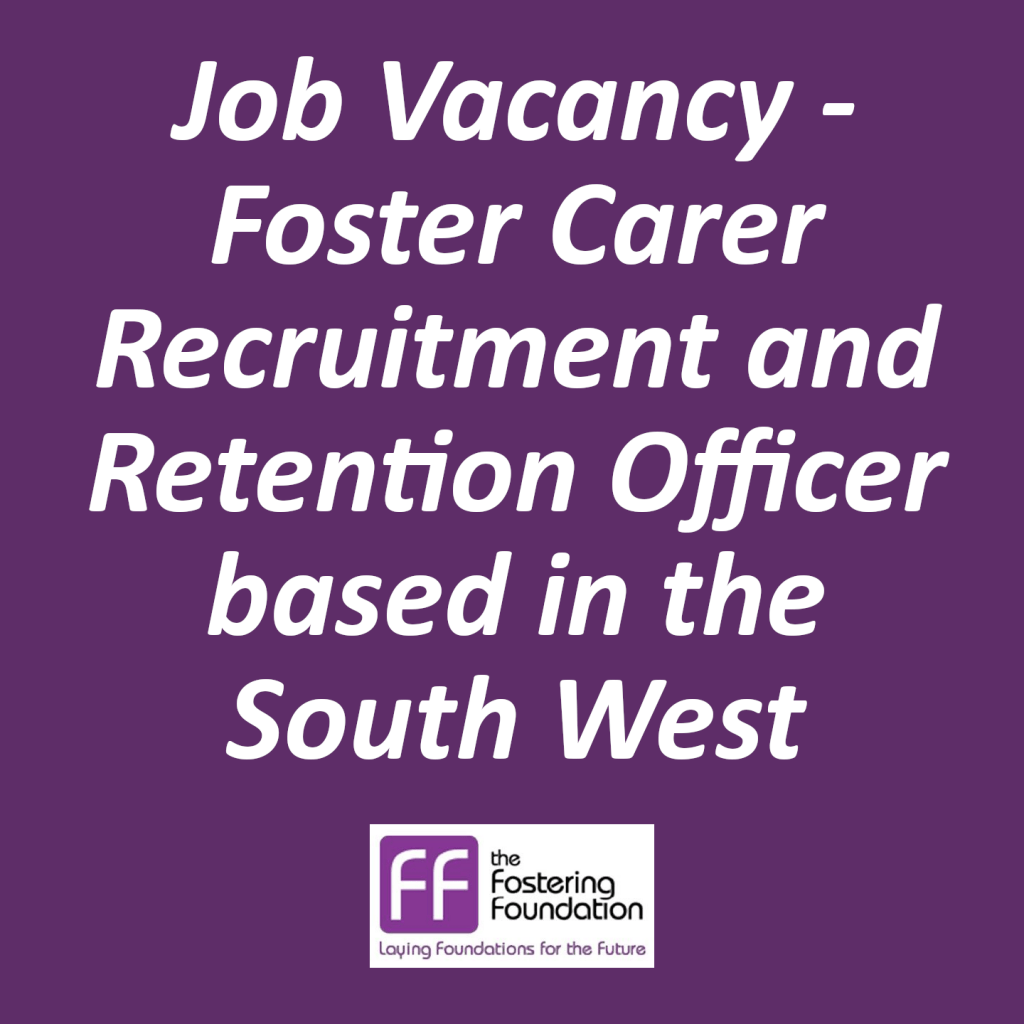 Job Vacancy – Foster Carer Recruitment and Retention Officer based in the South West