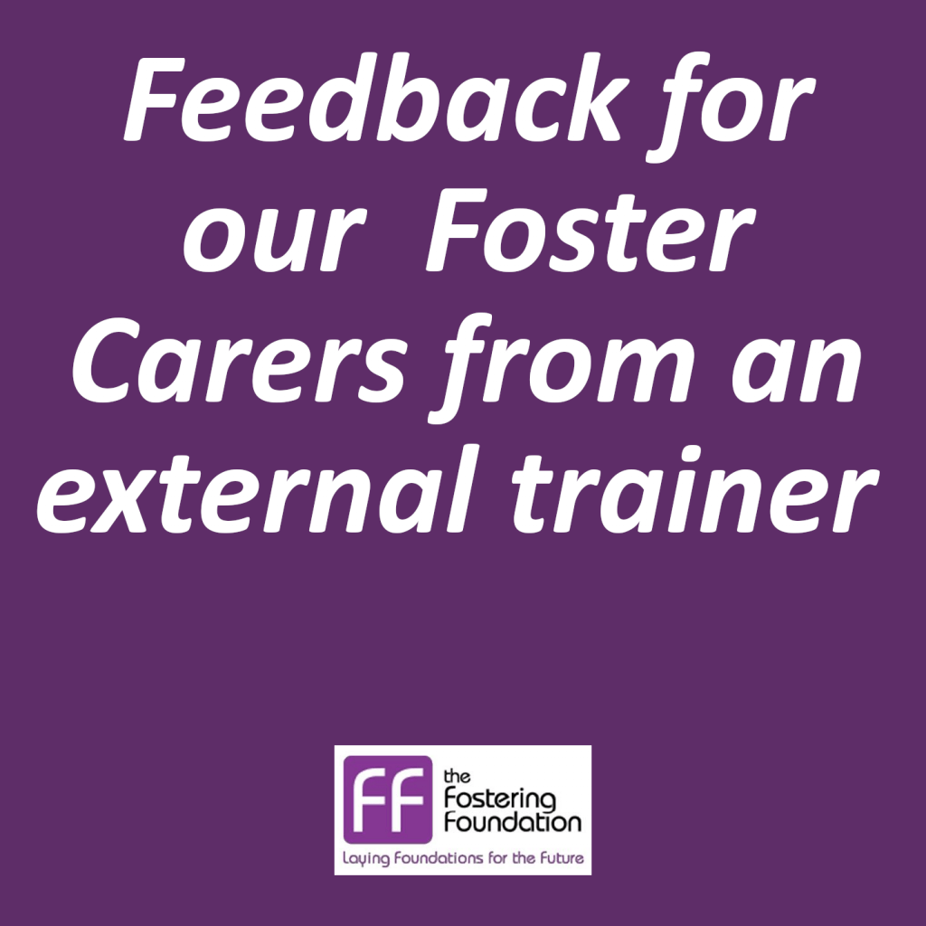 Feedback for our Foster Carers in Devon & Cornwall from an external trainer