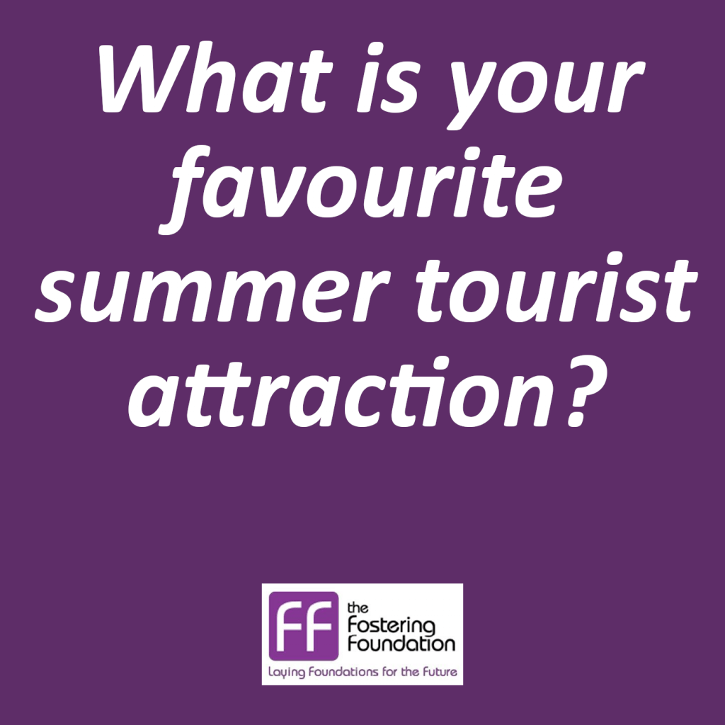 The Fostering Foundation team choose their favourite South West summer tourist attractions?