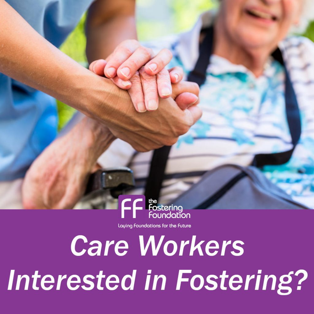 Social Care Workers - Interested in Fostering?